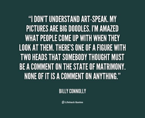 quote-Billy-Connolly-i-dont-understand-art-speak