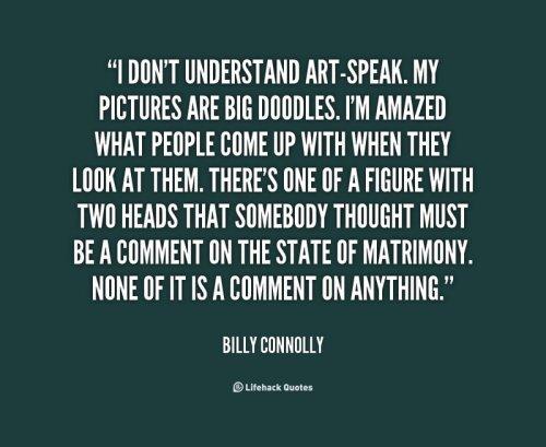 quote-Billy-Connolly-i-dont-understand-art-speak